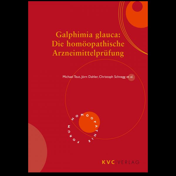KVC Verlag – Galphimia glauca: Die homöopathische Arzneiprüfung