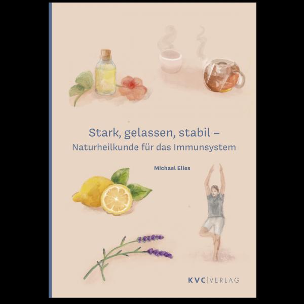 KVC Verlag – Stark, gelassen, stabil – Naturheilkunde für das Immunsystem