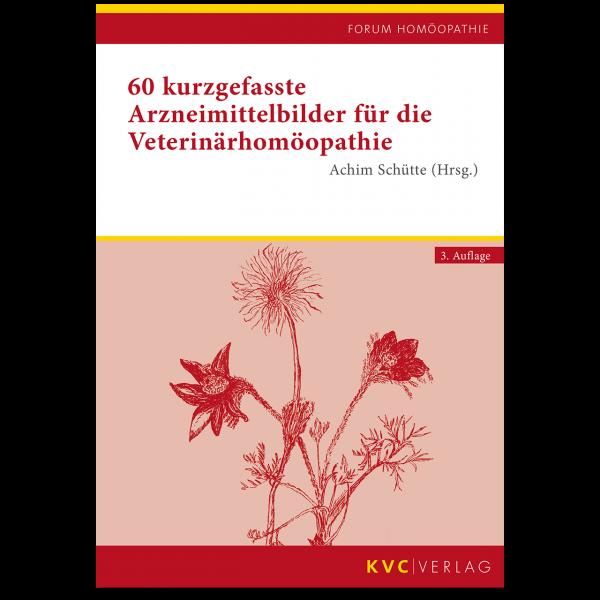 KVC Verlag – 60 kurzgefasste Arzneimittelbilder für die Veterinärhomöopathie