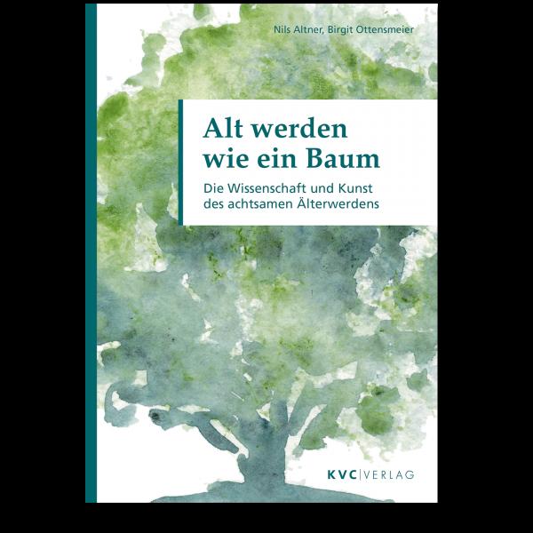 KVC Verlag – Alt werden wie ein Baum